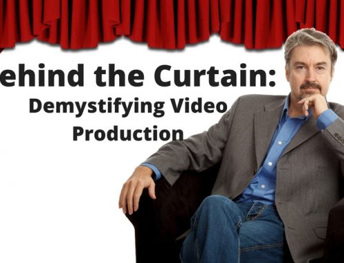Behind the Curtain: Demystifying Video Production (Myth #2)
