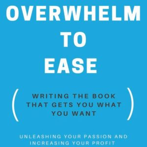 Overwhelm To Ease Book Writing Course
